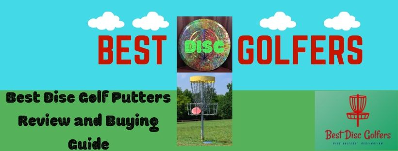 Best Disc Golf Putters Review and Buying Guide